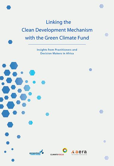 Concilier le Mécanisme de Développement Propre et le Fonds Vert pour le Climat : Aperçu des perspectives de praticiens et décideurs politiques en Afrique  par Hilda Galt, Dario Brescia, Sebastian Mayr (2017 ) – en anglais