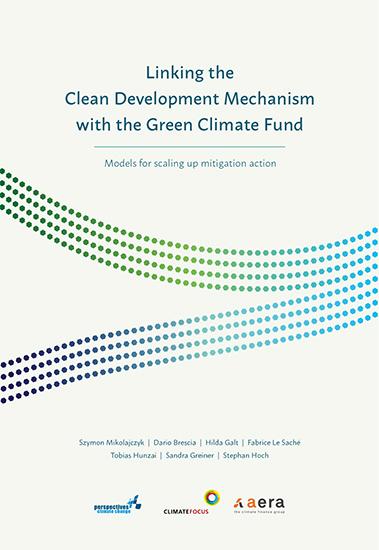 Concilier le Mécanisme de Développement Propre et le Fonds Vert pout le Climat : Modèles pour accroître les actions d'atténuation – en anglais