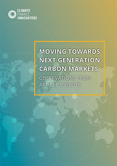 Vers la prochaine génération des marchés du carbone – Observations des projets pilotes au titre de l'article 6 (en anglais)